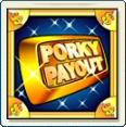 Porky+Payout